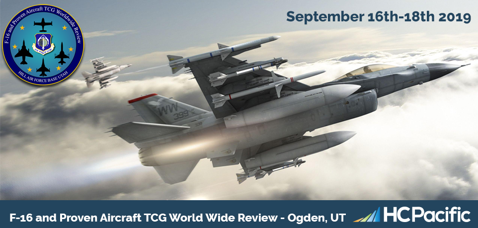 Join HC Pacific At The F-16 and Proven Aircraft Technical Coordination Group World Wide Review In Ogden, Utah September 9th-12th!