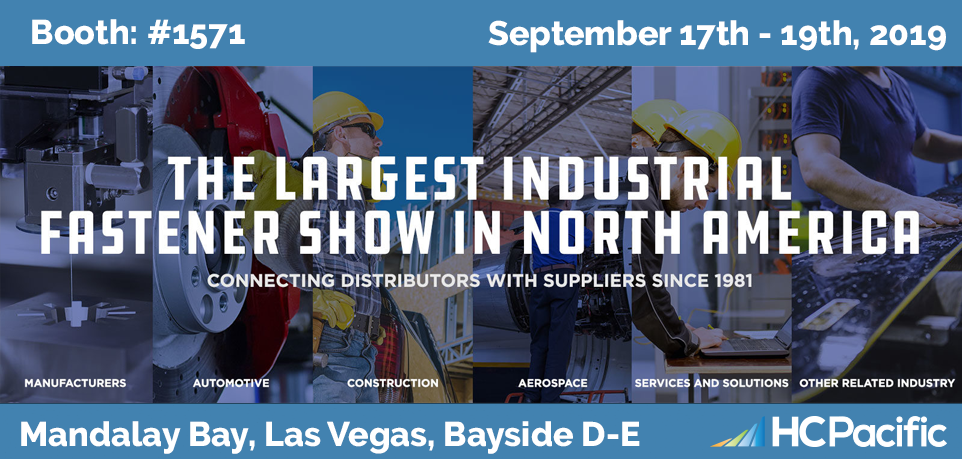 Join HC Pacific At The International Fastener Expo Mandalay Bay, Las Vegas, Bayside D-E September 17th-19th!