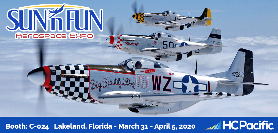 Visit the HC Pacific booth at the SUN 'n FUN Aerospace Expo in Lakeland, Florida, March 31st – April 5th 2020!
